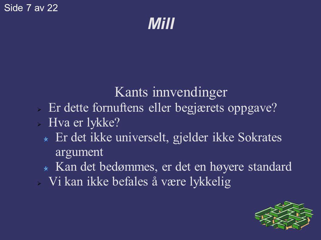 Mill Lovgivning og Poesi Utilitarismen har preg av regjering Det sosiale program: effektivitet Den empiriske sjelen Mills liv: retur til poesi Mills arv: kvinnefrigjøring Side 8 av 22