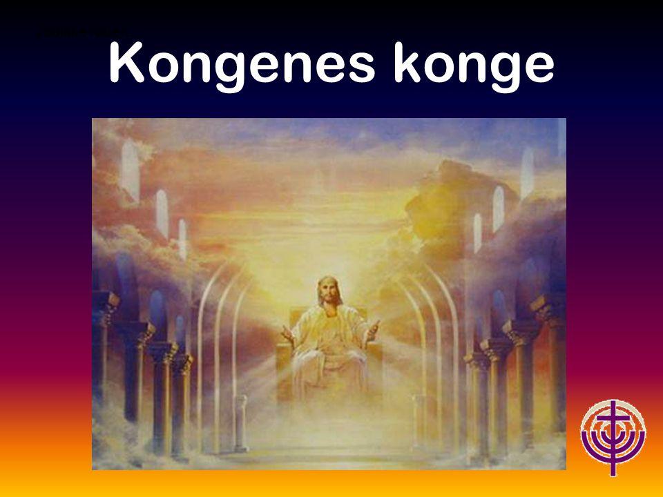 Jødiske røtter… Kongenes konge Som kongenes konge er Jesus den som har skapt alle ting.