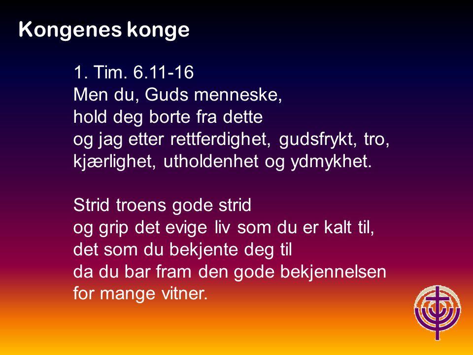 Jødiske røtter… Kongenes konge •Lema'an lo yovad •Kol hama'amin bo, •Ela yinchal chayei •Olam.