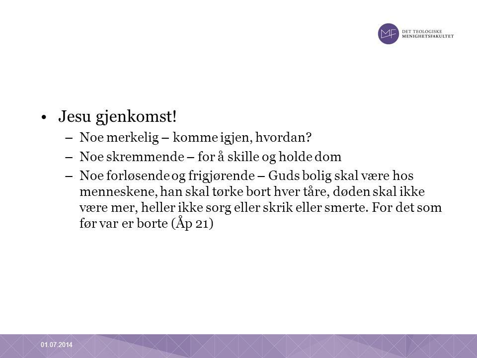 •Jesu gjenkomst. –Noe merkelig – komme igjen, hvordan.