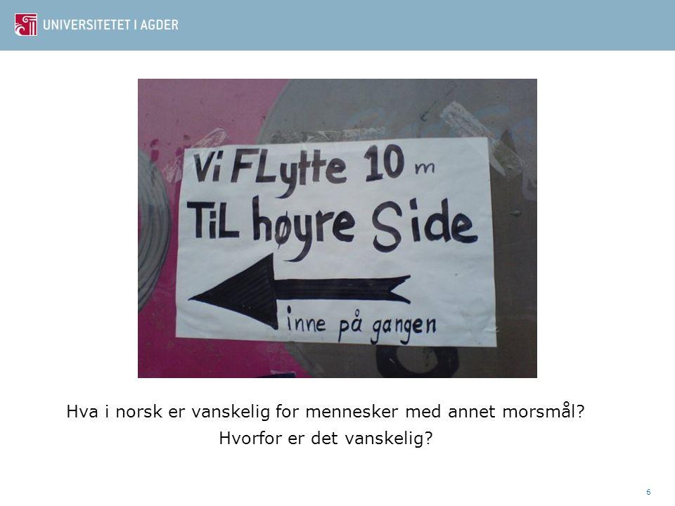 6 Hva i norsk er vanskelig for mennesker med annet morsmål? Hvorfor er det vanskelig?
