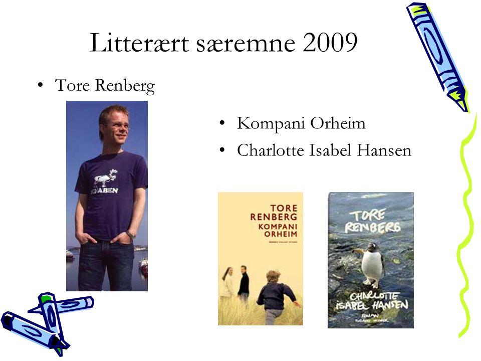 Litterært særemne 2009 •Tore Renberg •Kompani Orheim •Charlotte Isabel Hansen