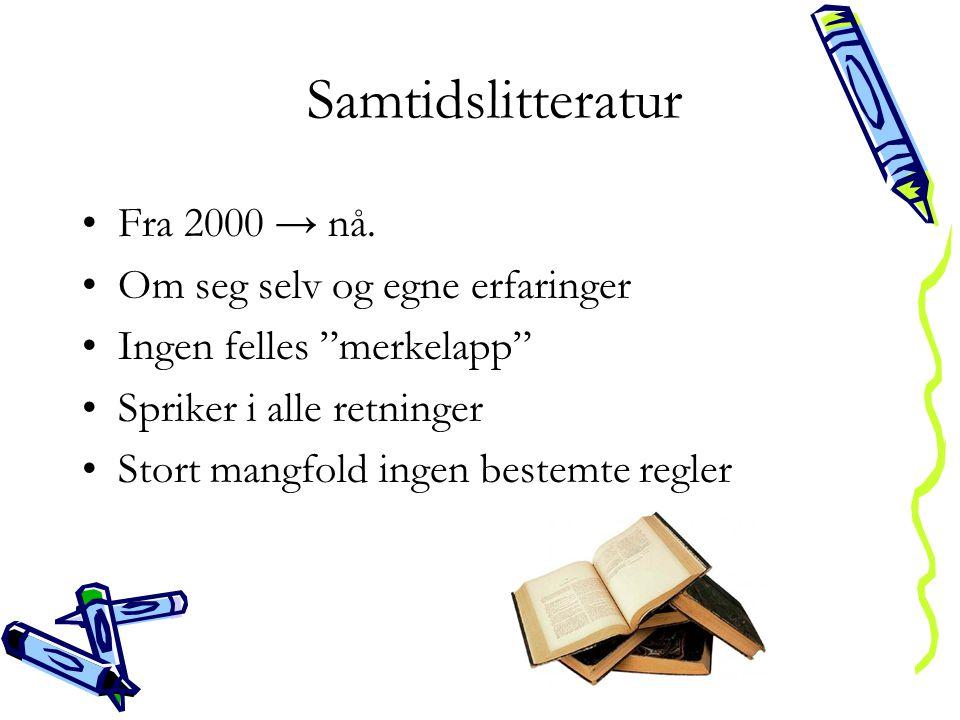 Samtidslitteratur •Fra 2000 → nå.