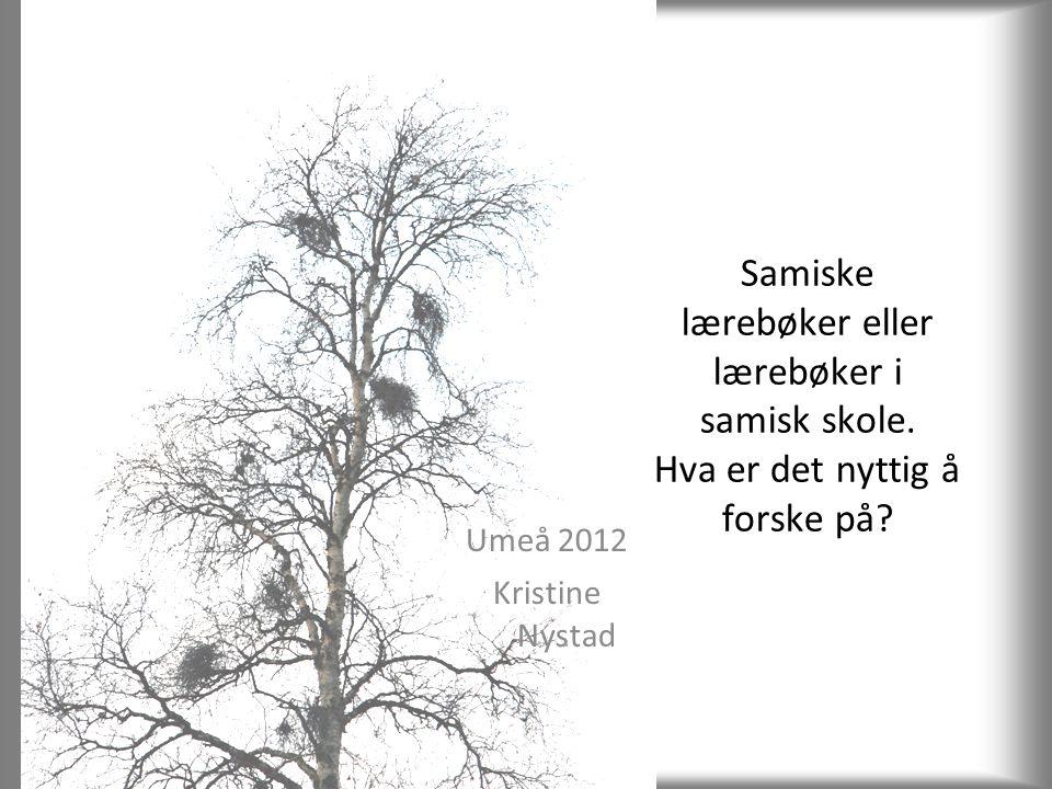 Samiske lærebøker eller lærebøker i samisk skole.Hva er det nyttig å forske på.