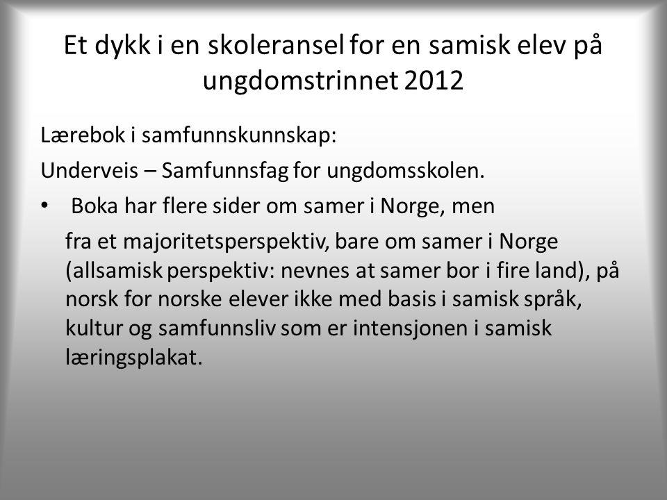 Et dykk i en skoleransel for en samisk elev på ungdomstrinnet 2012 Lærebok i samfunnskunnskap: Underveis – Samfunnsfag for ungdomsskolen.