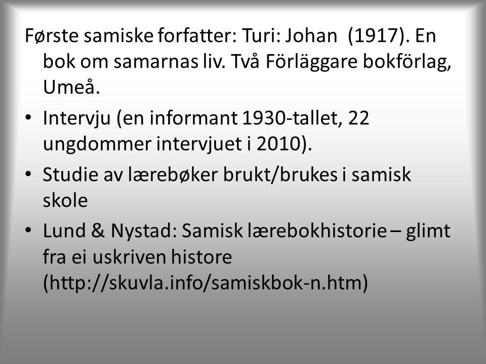 Første samiske forfatter: Turi: Johan (1917).En bok om samarnas liv.