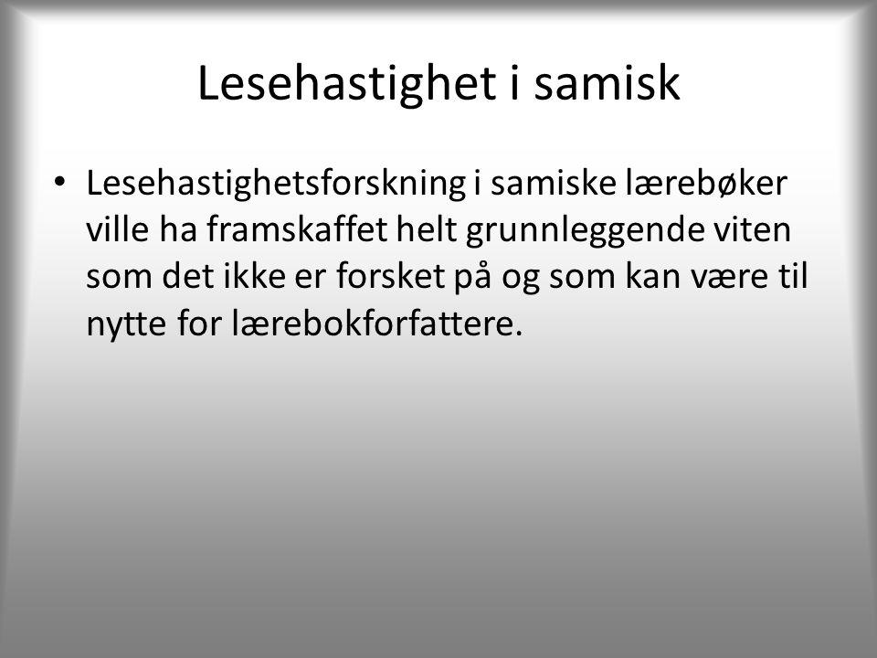 Lesehastighet i samisk • Lesehastighetsforskning i samiske lærebøker ville ha framskaffet helt grunnleggende viten som det ikke er forsket på og som kan være til nytte for lærebokforfattere.
