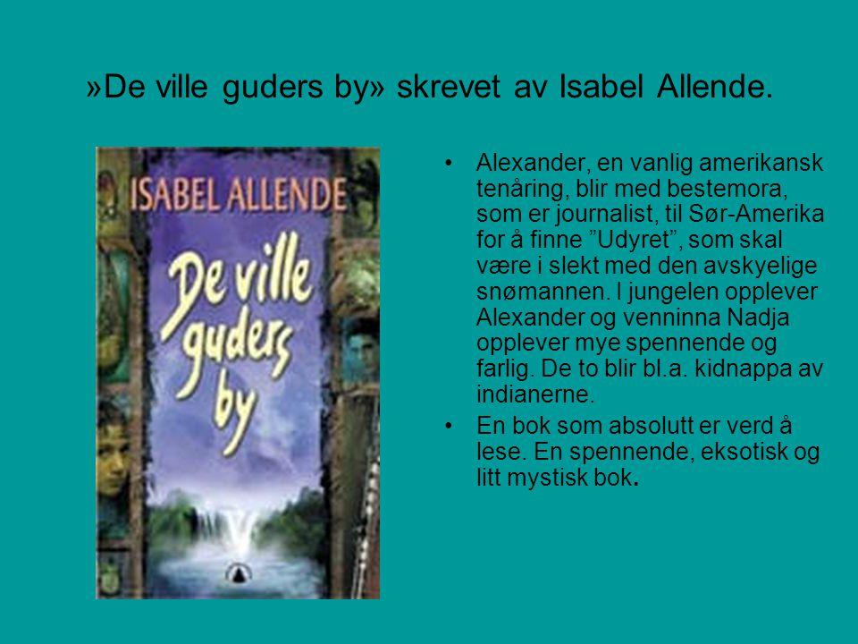 »De ville guders by» skrevet av Isabel Allende.