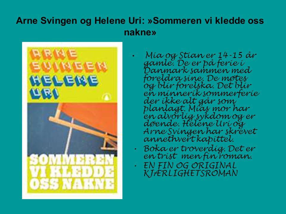 Arne Svingen og Helene Uri: »Sommeren vi kledde oss nakne» • Mia og Stian er 14-15 år gamle.