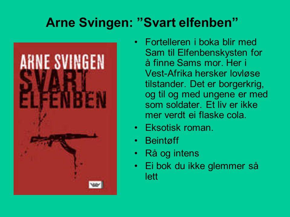 Arne Svingen: Svart elfenben •Fortelleren i boka blir med Sam til Elfenbenskysten for å finne Sams mor.