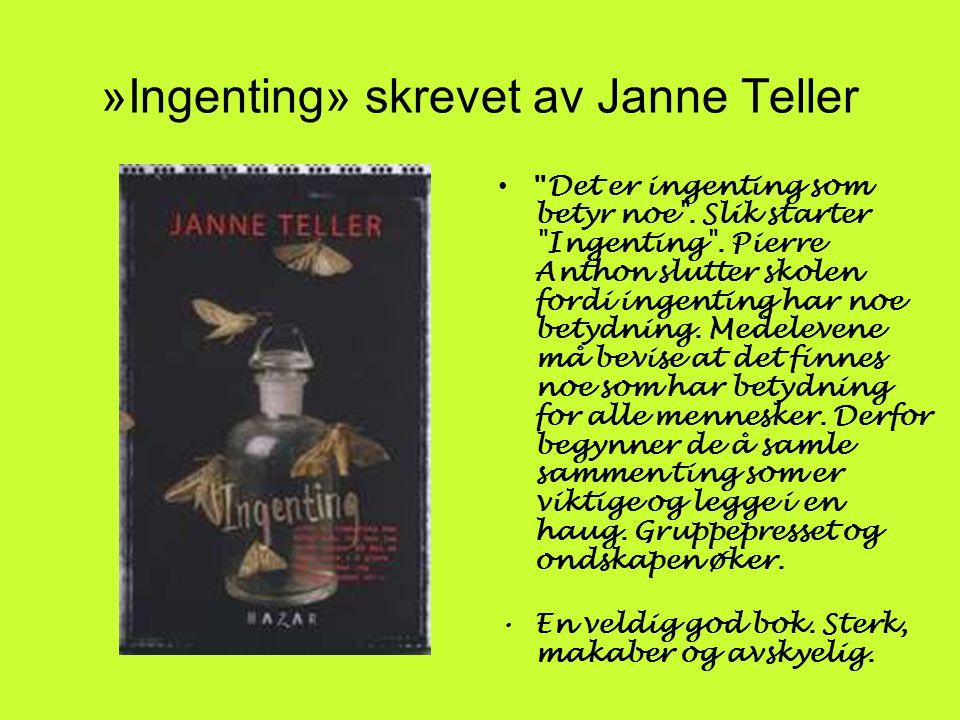 »Ingenting» skrevet av Janne Teller • Det er ingenting som betyr noe .