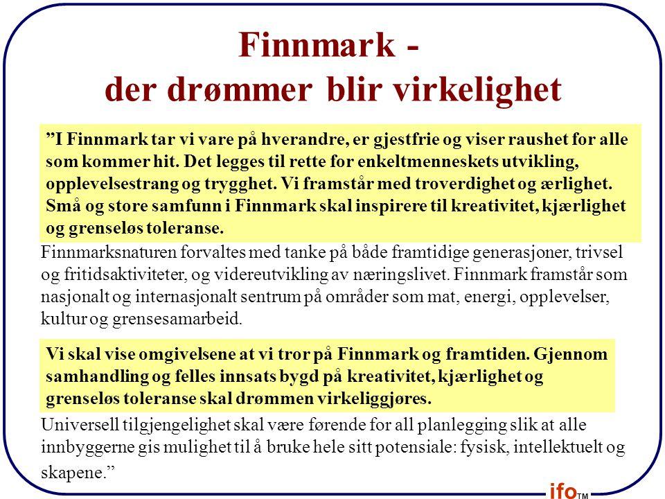 """ifo TM Finnmark - der drømmer blir virkelighet """"I Finnmark tar vi vare på hverandre, er gjestfrie og viser raushet for alle som kommer hit. Det legges"""