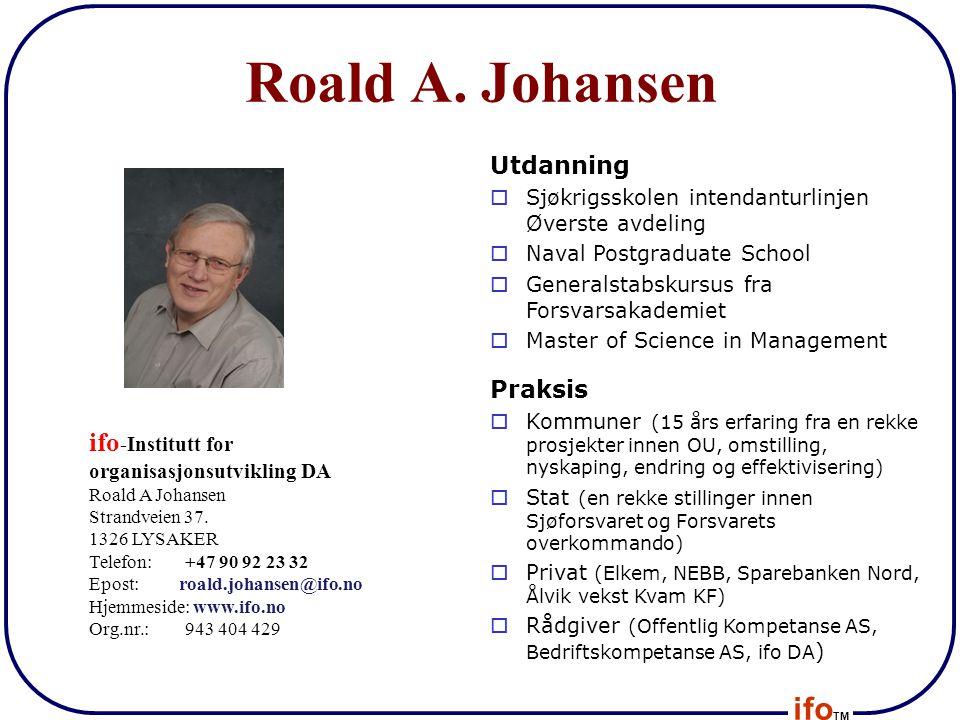ifo TM Roald A. Johansen Utdanning  Sjøkrigsskolen intendanturlinjen Øverste avdeling  Naval Postgraduate School  Generalstabskursus fra Forsvarsak