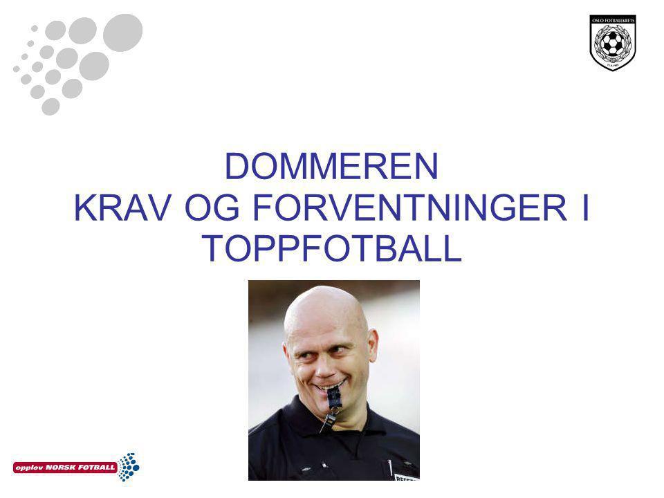 DOMMEREN KRAV OG FORVENTNINGER I TOPPFOTBALL