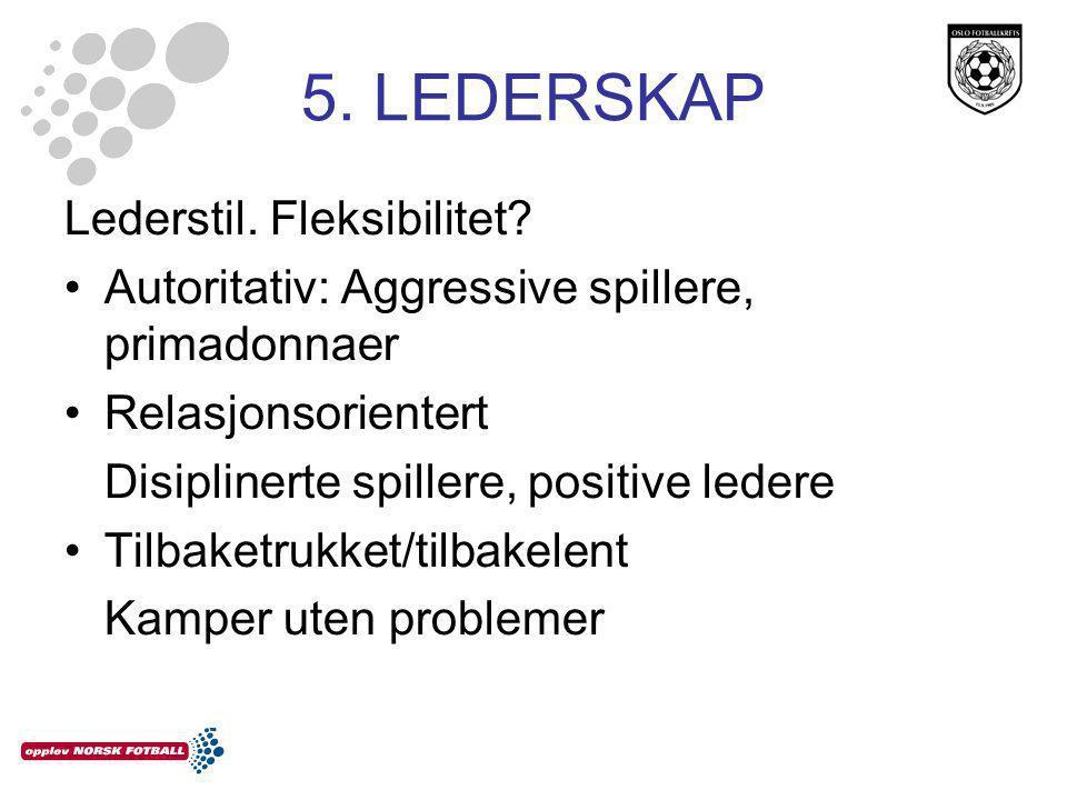 5. LEDERSKAP Lederstil. Fleksibilitet.
