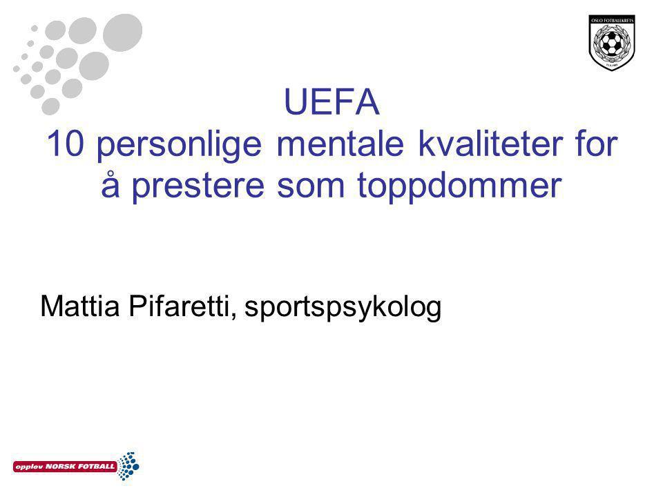UEFA 10 personlige mentale kvaliteter for å prestere som toppdommer Mattia Pifaretti, sportspsykolog