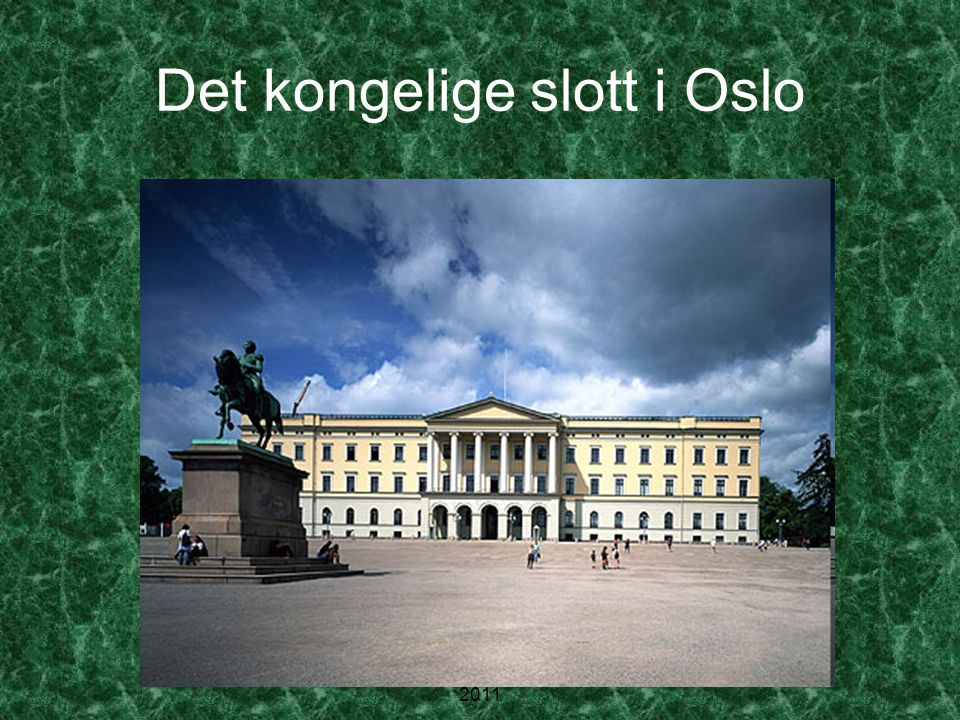 MH - Kippermoen ungdomsskole 2011 Det kongelige slott i Oslo