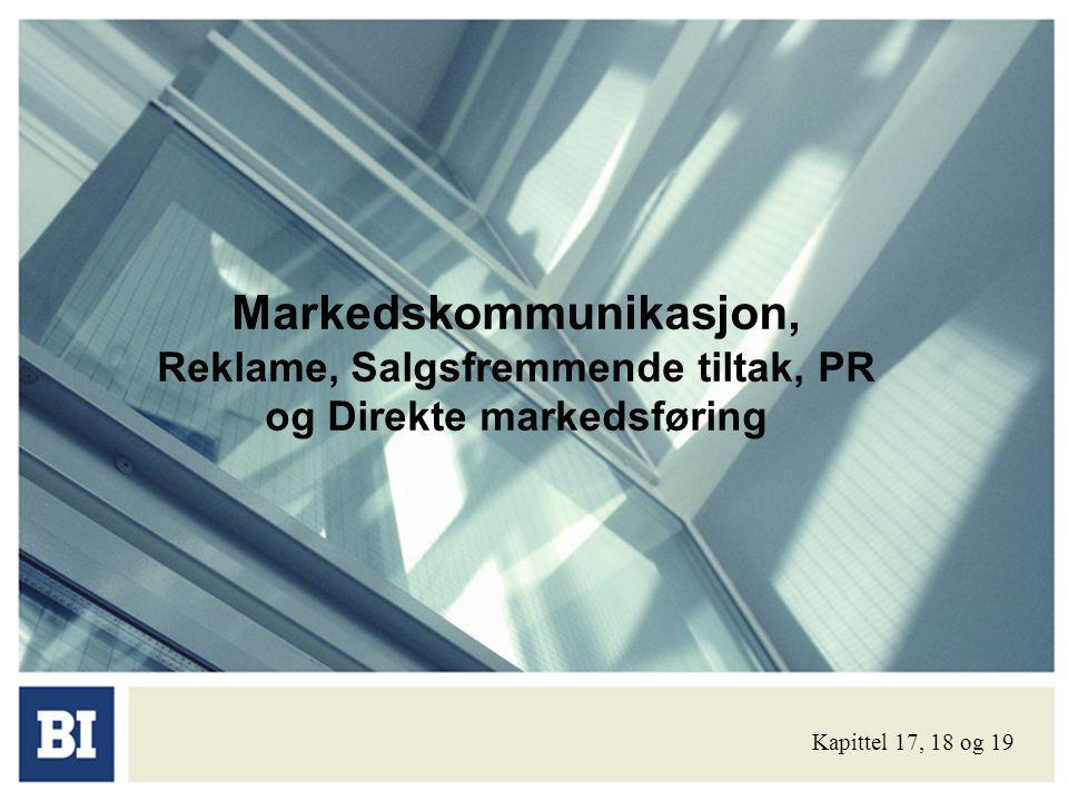 Markedskommunikasjon, Reklame, Salgsfremmende tiltak, PR og Direkte markedsføring Kapittel 17, 18 og 19