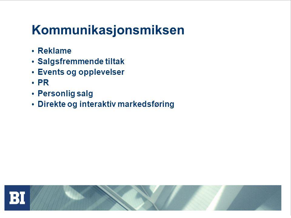 Kommunikasjonsmiksen • Reklame • Salgsfremmende tiltak • Events og opplevelser • PR • Personlig salg • Direkte og interaktiv markedsføring