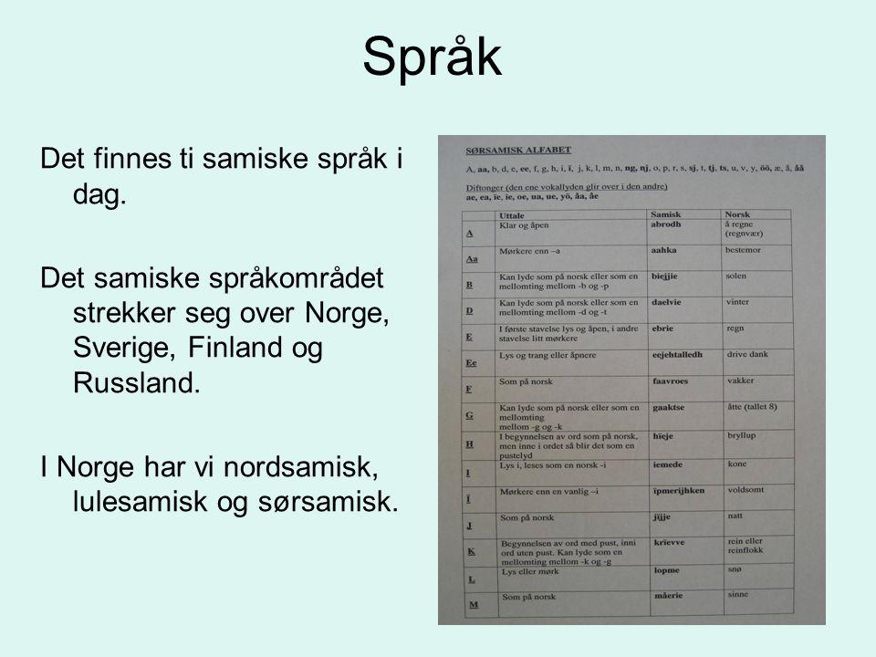 5 Det finnes ti samiske språk i dag. Det samiske språkområdet strekker seg over Norge, Sverige, Finland og Russland. I Norge har vi nordsamisk, lulesa