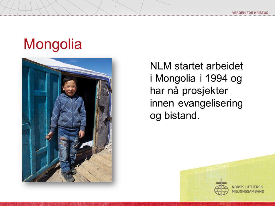 Mongolia NLM startet arbeidet i Mongolia i 1994 og har nå prosjekter innen evangelisering og bistand.