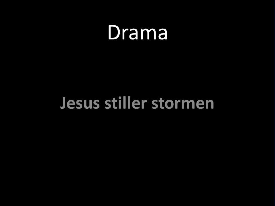 Drama Jesus stiller stormen