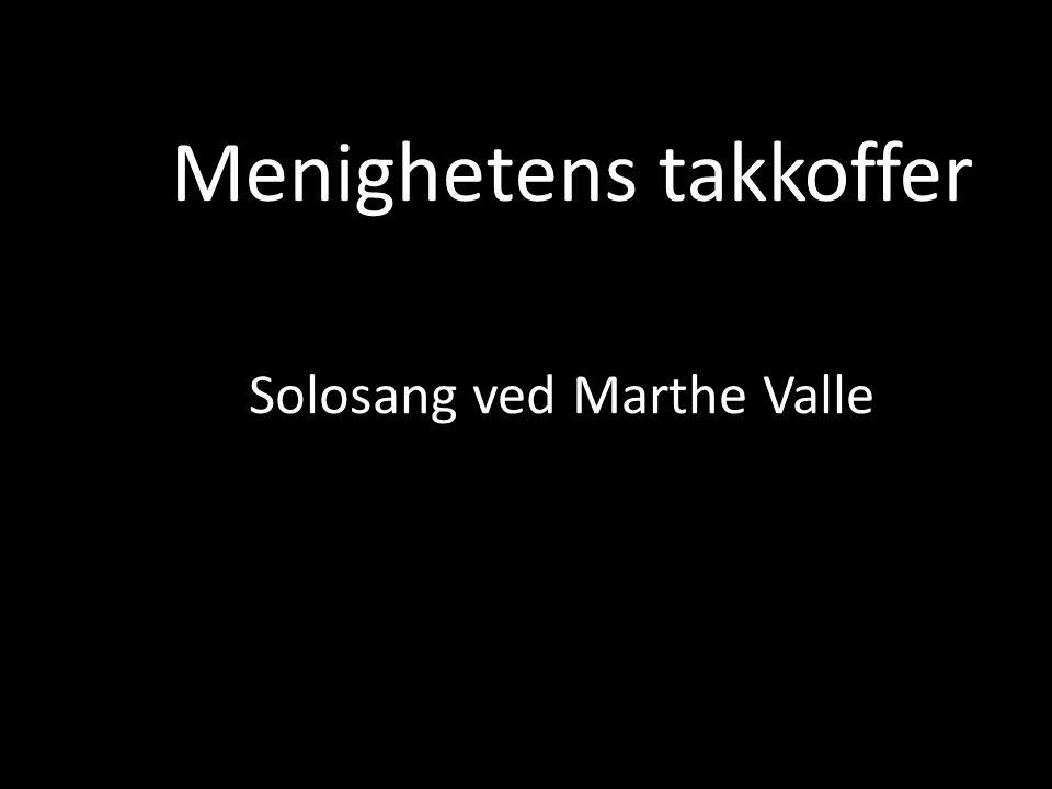 Menighetens takkoffer Solosang ved Marthe Valle