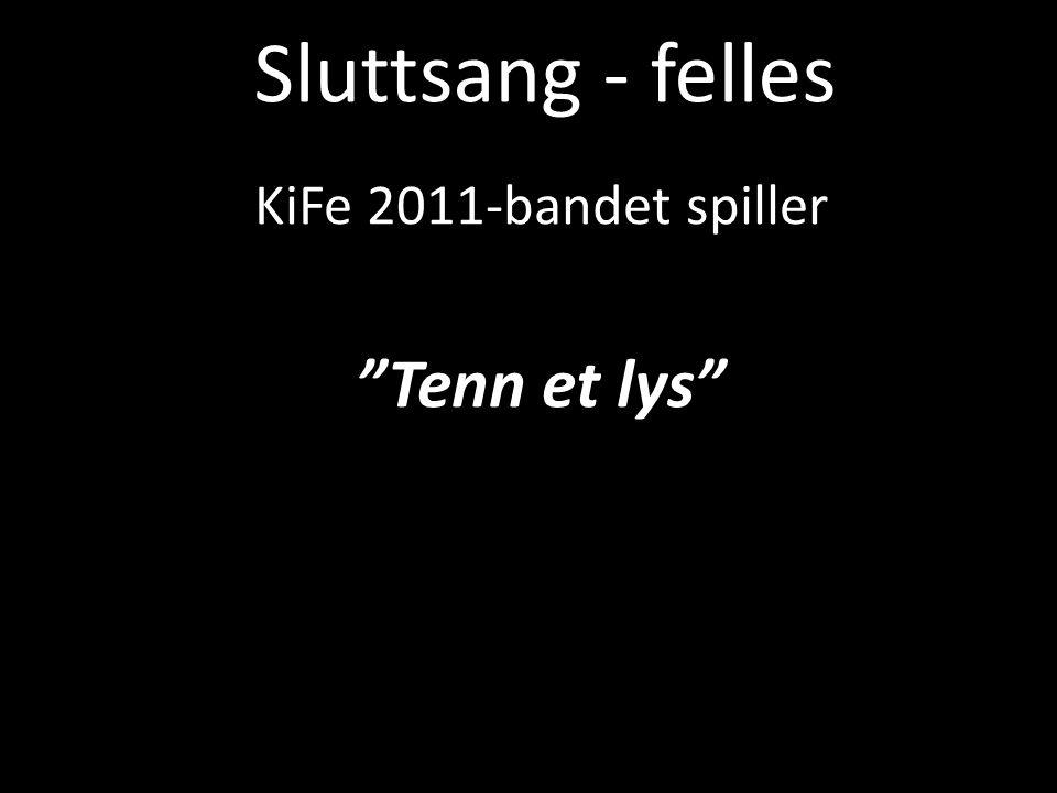 """Sluttsang - felles KiFe 2011-bandet spiller """"Tenn et lys"""""""