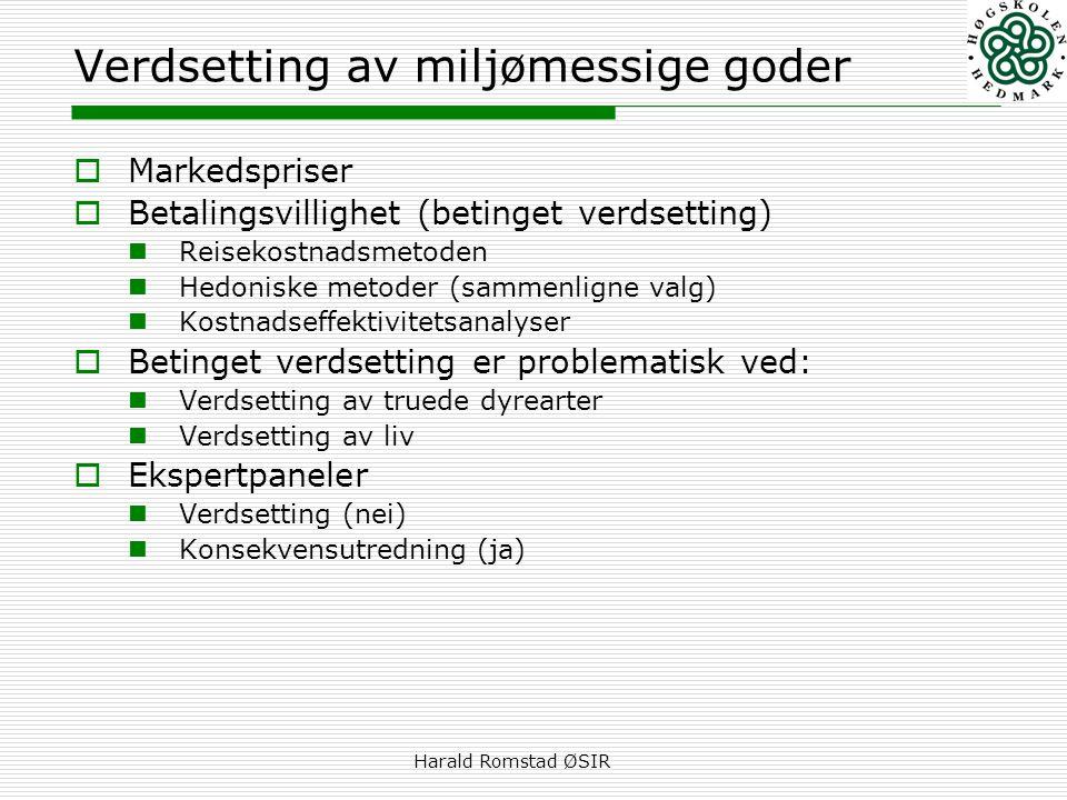 Harald Romstad ØSIR Verdsetting av miljømessige goder  Markedspriser  Betalingsvillighet (betinget verdsetting)  Reisekostnadsmetoden  Hedoniske m