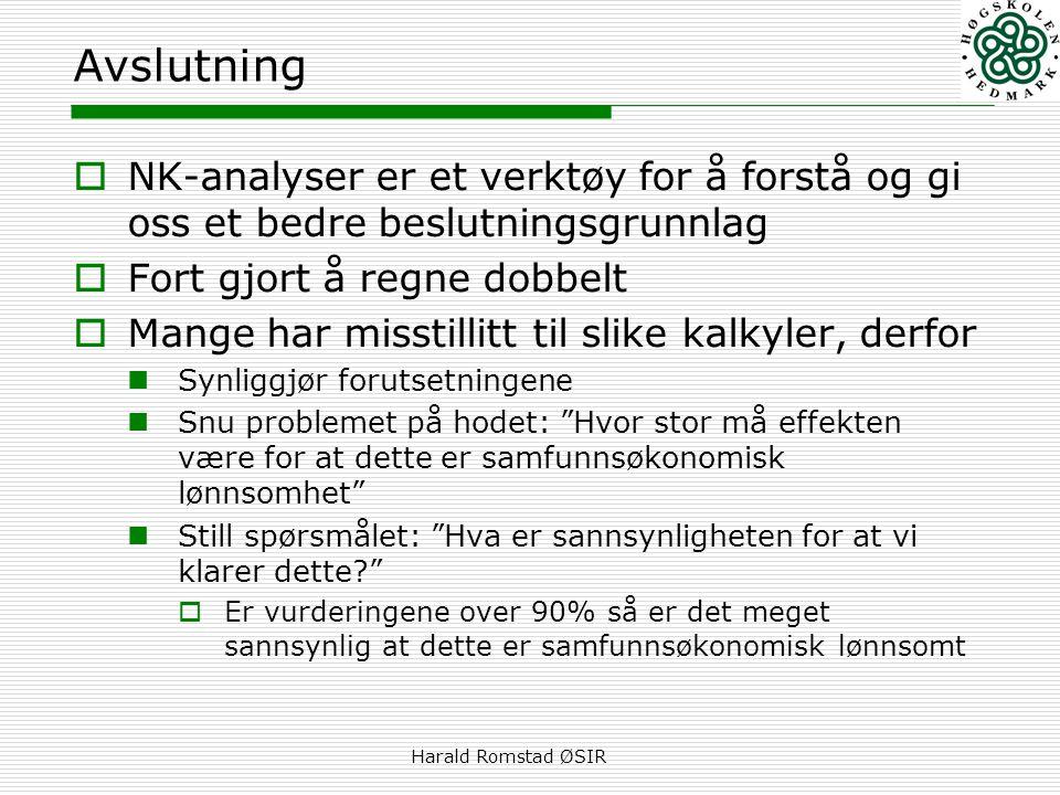 Harald Romstad ØSIR Avslutning  NK-analyser er et verktøy for å forstå og gi oss et bedre beslutningsgrunnlag  Fort gjort å regne dobbelt  Mange ha
