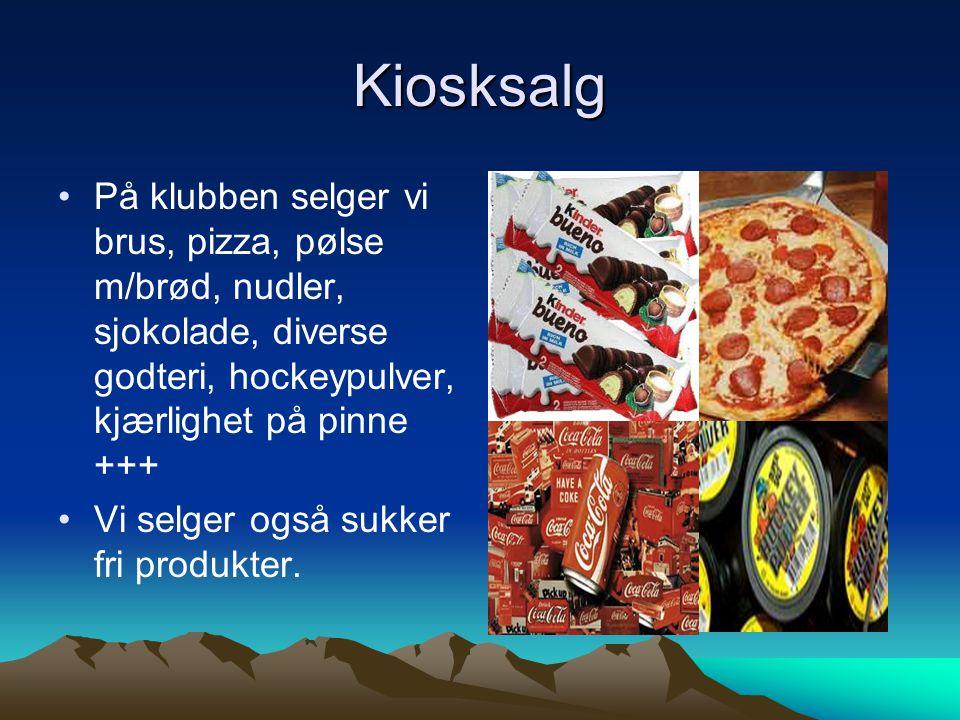 Kiosksalg •På klubben selger vi brus, pizza, pølse m/brød, nudler, sjokolade, diverse godteri, hockeypulver, kjærlighet på pinne +++ •Vi selger også s
