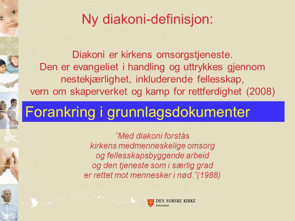 """Ny diakoni-definisjon: """"Med diakoni forstås kirkens medmenneskelige omsorg og fellesskapsbyggende arbeid og den tjeneste som i særlig grad er rettet m"""