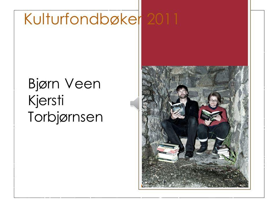 Kulturfondbøker 2011 Bjørn Veen Kjersti Torbjørnsen