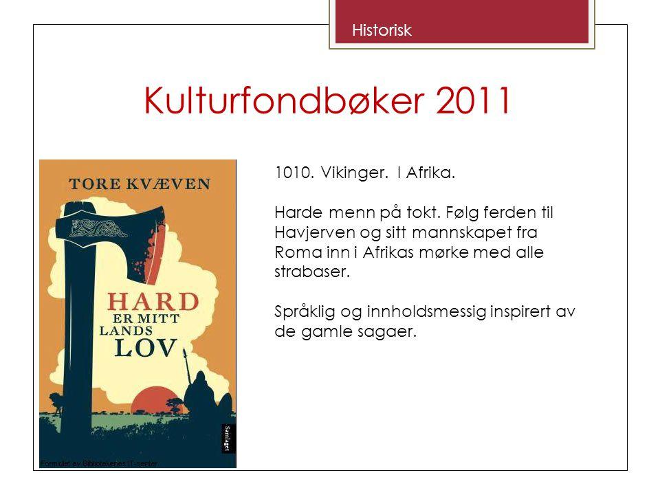 Kulturfondbøker 2011 Historisk 1010. Vikinger. I Afrika.