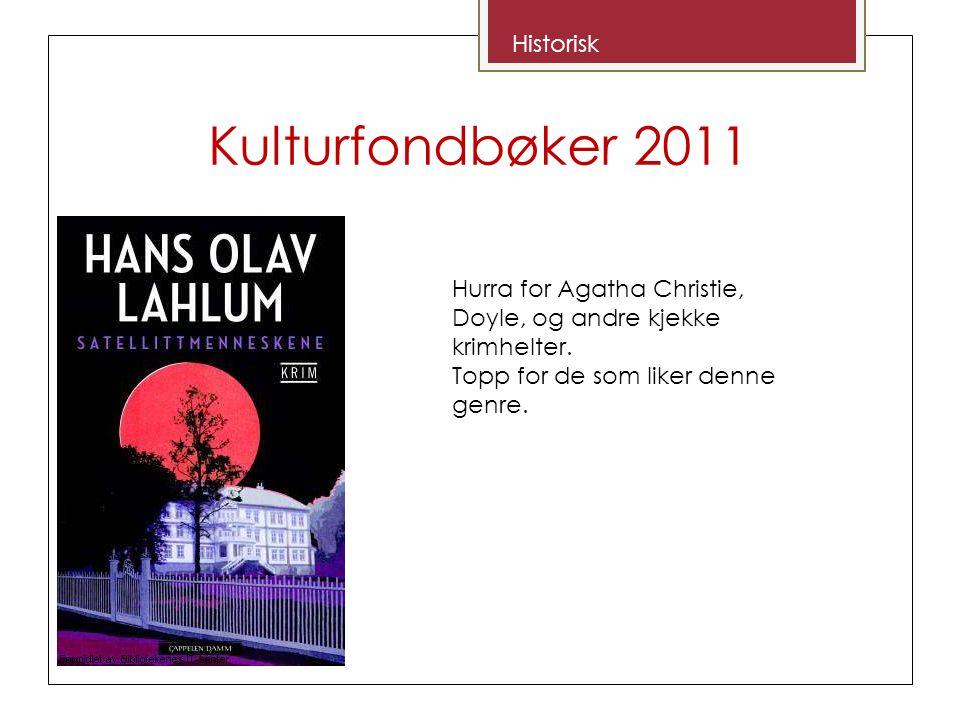Kulturfondbøker 2011 Historisk Hurra for Agatha Christie, Doyle, og andre kjekke krimhelter.
