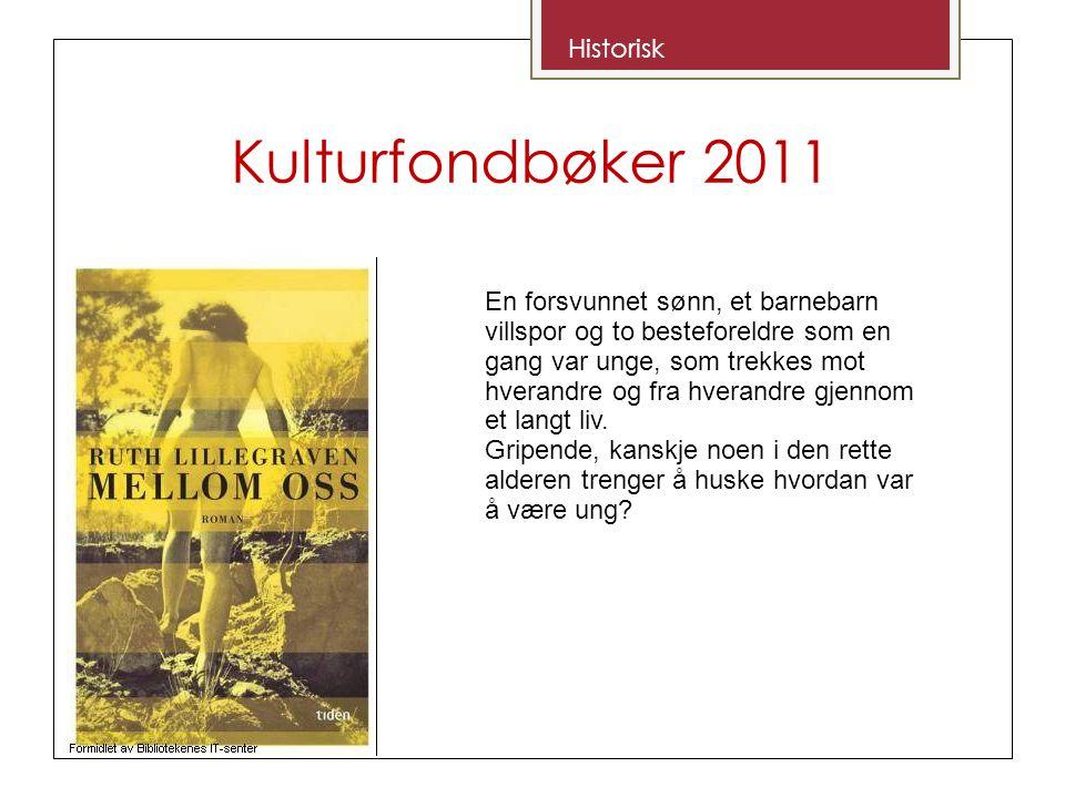 Kulturfondbøker 2011 Historisk En forsvunnet sønn, et barnebarn villspor og to besteforeldre som en gang var unge, som trekkes mot hverandre og fra hverandre gjennom et langt liv.