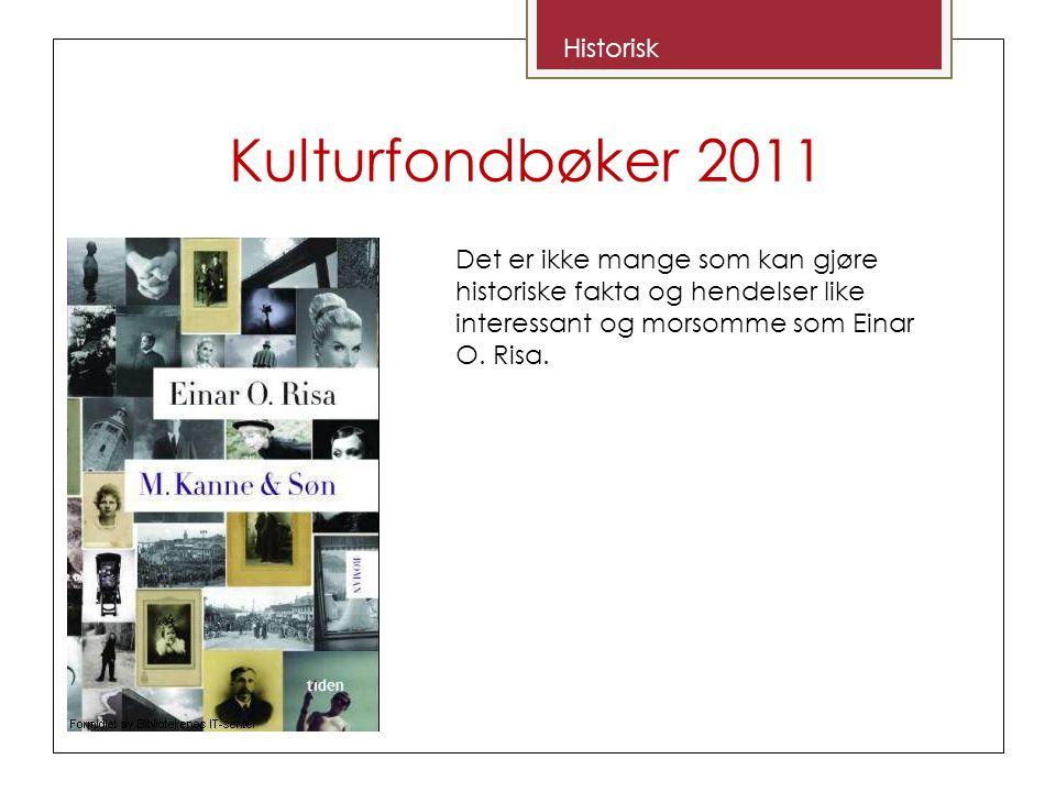 Kulturfondbøker 2011 Historisk Det er ikke mange som kan gjøre historiske fakta og hendelser like interessant og morsomme som Einar O.