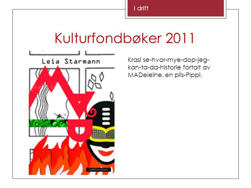 Kulturfondbøker 2011 I drift Krasi se-hvor-mye-dop-jeg- kan-ta-da-historie fortalt av MADeleine, en pils-Pippi.
