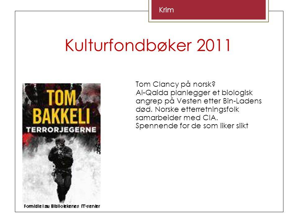 Kulturfondbøker 2011 Krim Tom Clancy på norsk.