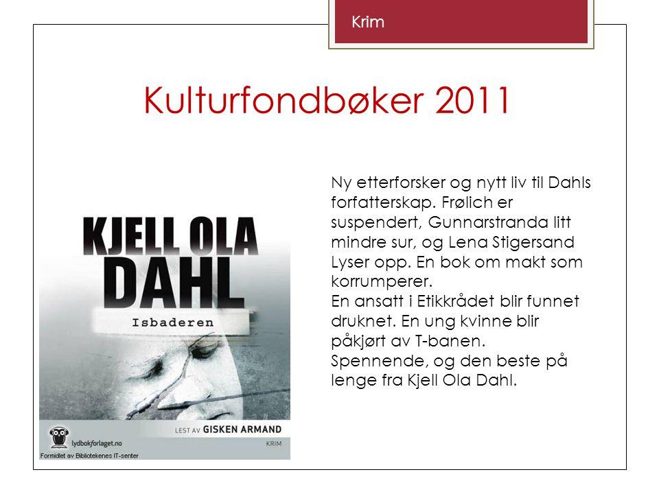 Kulturfondbøker 2011 Krim Ny etterforsker og nytt liv til Dahls forfatterskap.