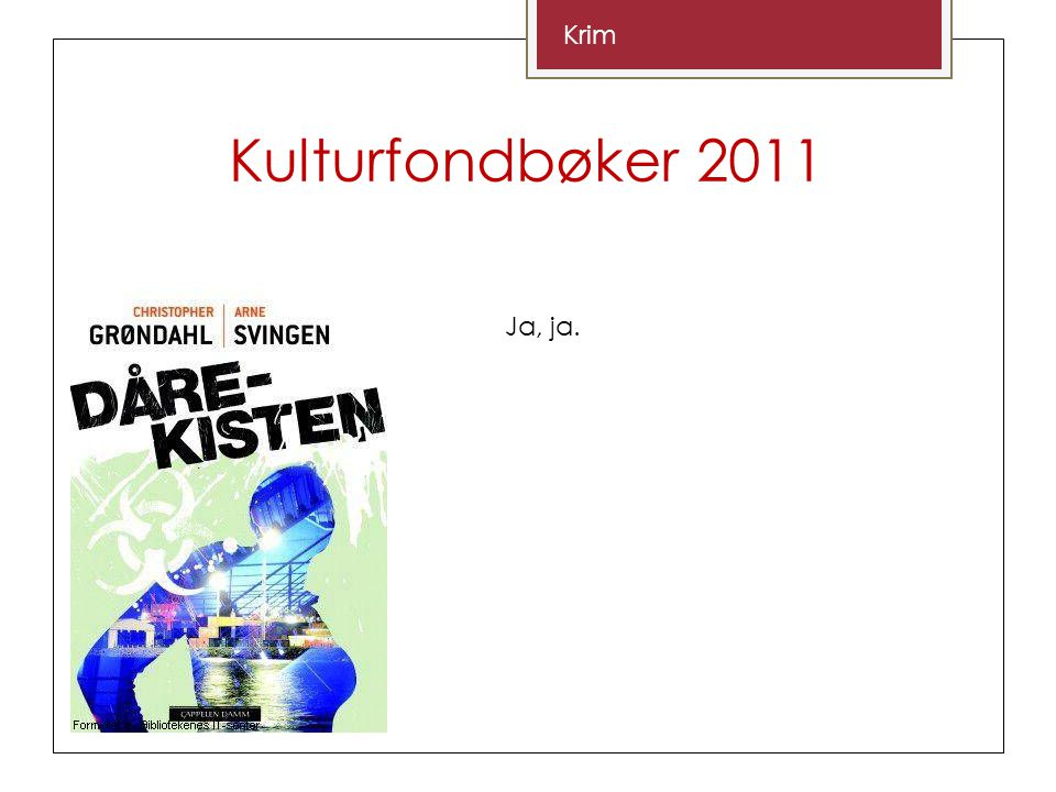 Kulturfondbøker 2011 Krim Ja, ja.