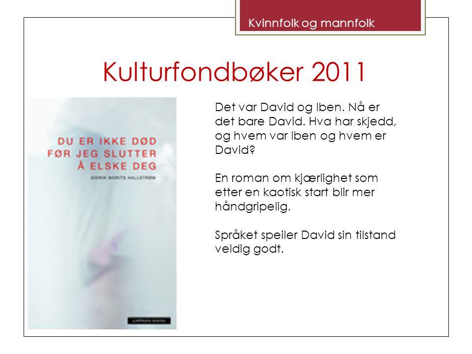 Kulturfondbøker 2011 Det var David og Iben. Nå er det bare David.