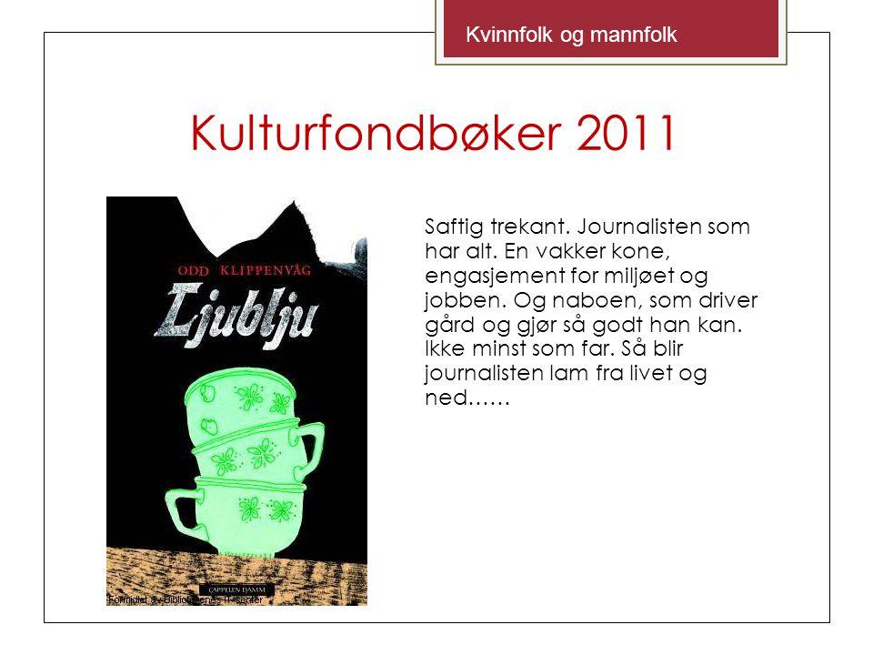 Kulturfondbøker 2011 Saftig trekant. Journalisten som har alt.
