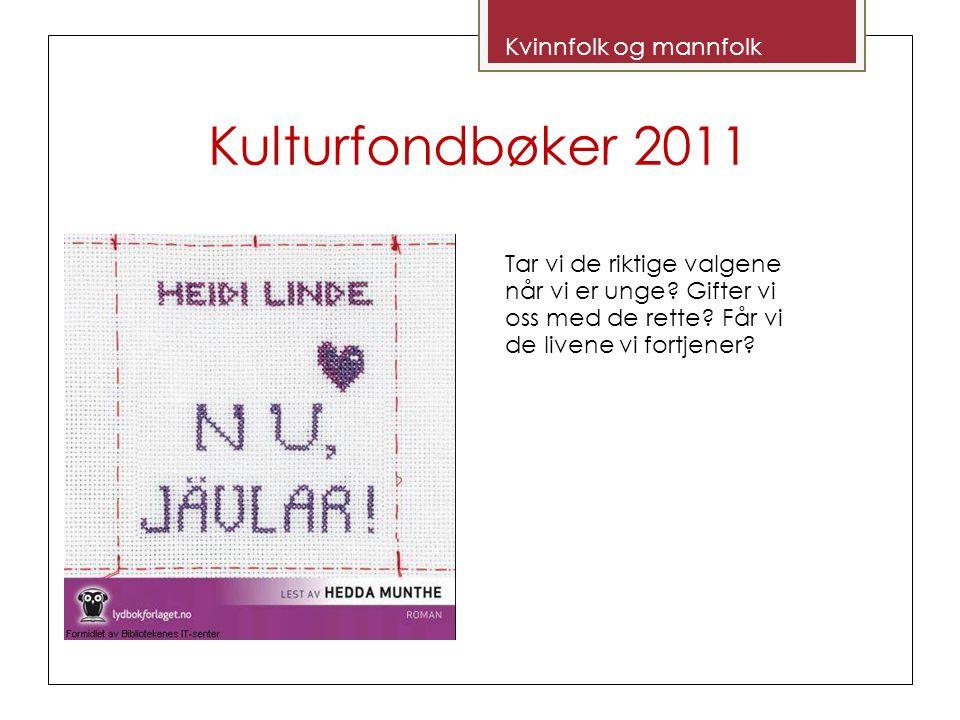 Kulturfondbøker 2011 Kvinnfolk og mannfolk Tar vi de riktige valgene når vi er unge.