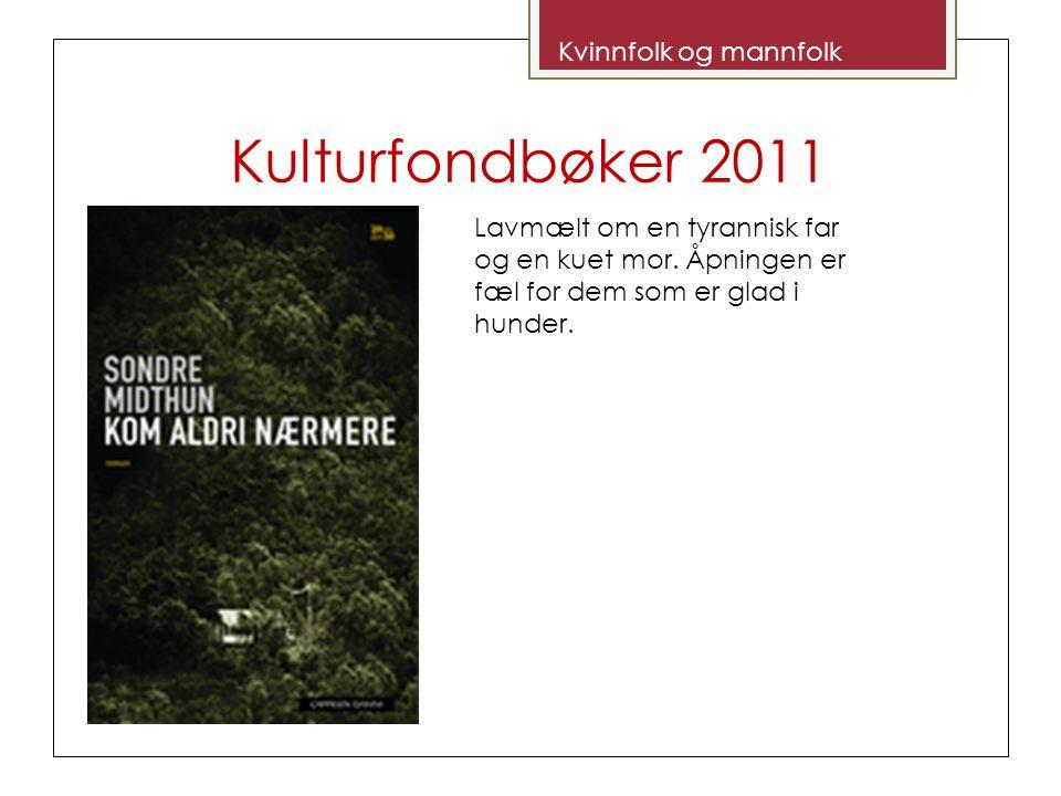 Kulturfondbøker 2011 Lavmælt om en tyrannisk far og en kuet mor.