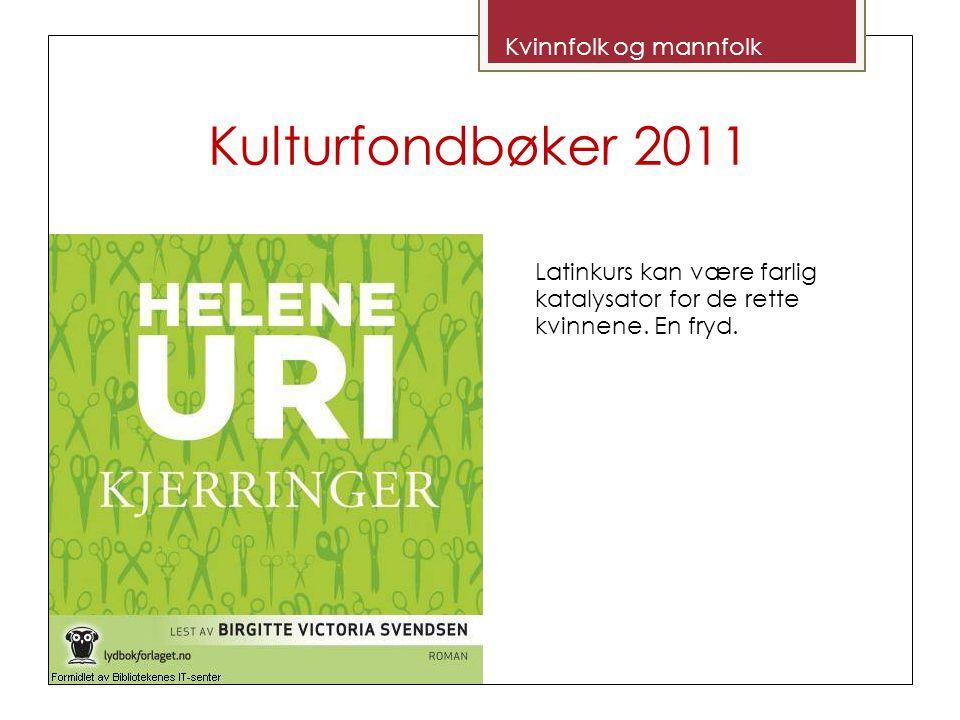 Kulturfondbøker 2011 Kvinnfolk og mannfolk Latinkurs kan være farlig katalysator for de rette kvinnene.