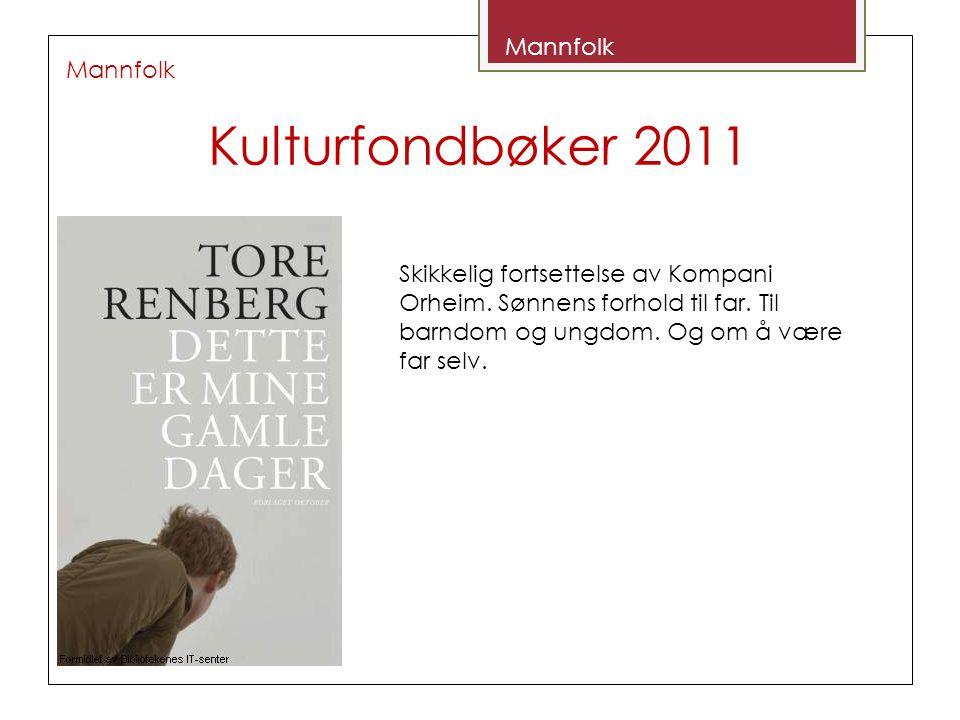 Kulturfondbøker 2011 Mannfolk Skikkelig fortsettelse av Kompani Orheim.