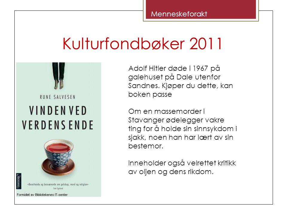 Kulturfondbøker 2011 Adolf Hitler døde i 1967 på galehuset på Dale utenfor Sandnes.