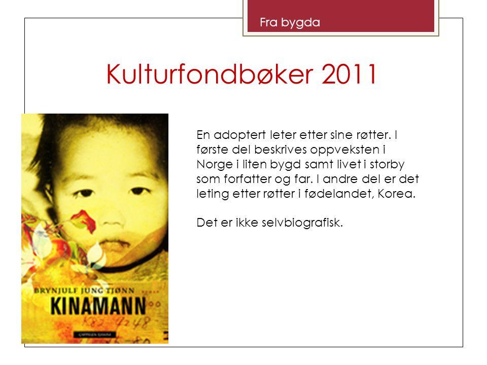 Kulturfondbøker 2011 Humor Om den gamle miljøverneren og den unge dokumentarfilmskaperen som drar på sykkel tvers over sør- norge.