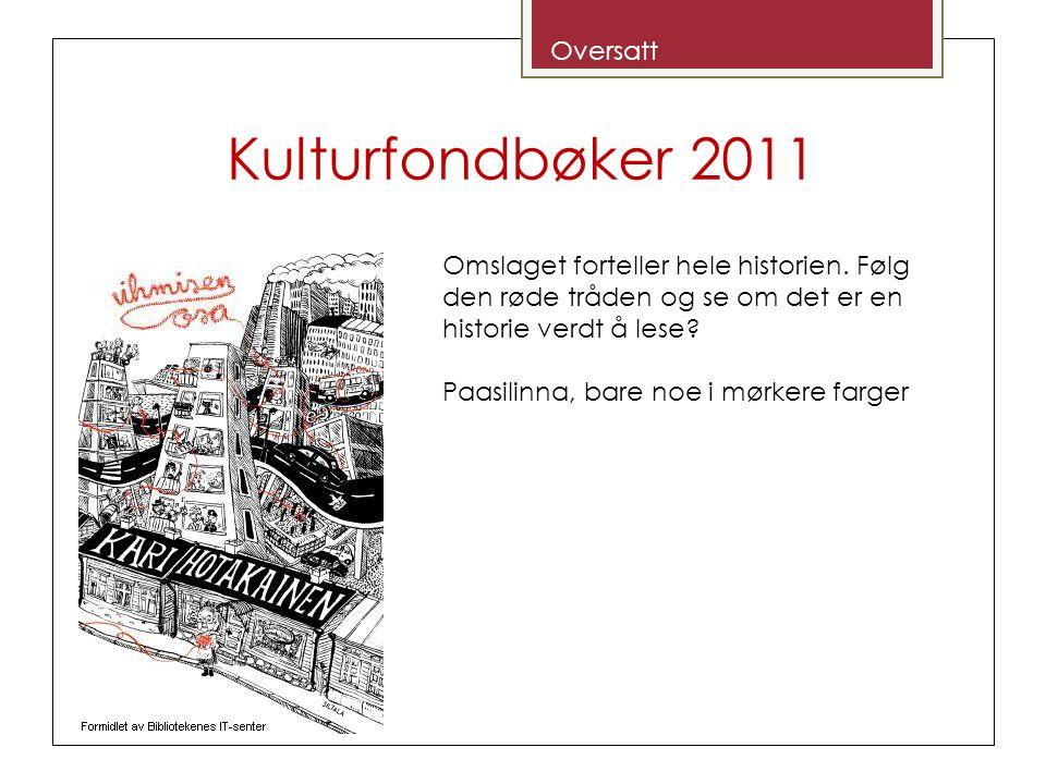 Kulturfondbøker 2011 Omslaget forteller hele historien. Følg den røde tråden og se om det er en historie verdt å lese? Paasilinna, bare noe i mørkere